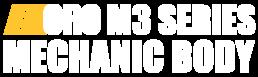 ORO M3 Series Mechanic Body Text
