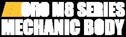 ORO M8 Series Mechanic Body text.